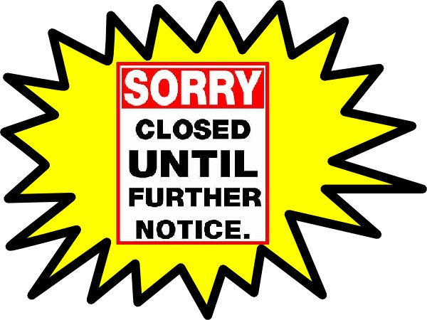 Closed until further notice.jpg
