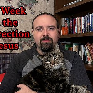 Holy Week & The Resurrection of Jesus