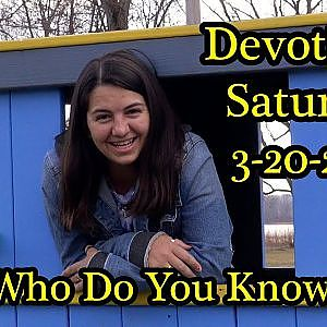 Who Do You Know? - Devotional Saturday