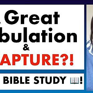 The Great Tribulation and the Rapture?! - BIBLE STUDY ! Part One - YouTube